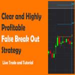 Clear and highly Profitable False Break Out strategy. LIVE TRADE. 100 % objective setup.